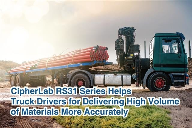 CipherLab RS31 Series Helps Truck Drivers Deliver High Volumes of Materials More Accurately