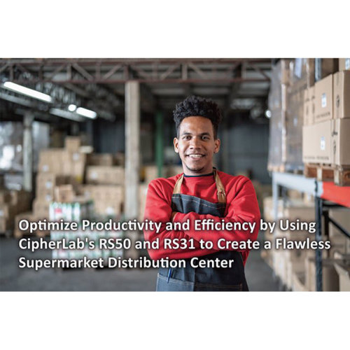 Touch Mobile Computer Optimizes Productivity and Efficiency in Distribution Center Sector|CipherLab Connection|May 2020