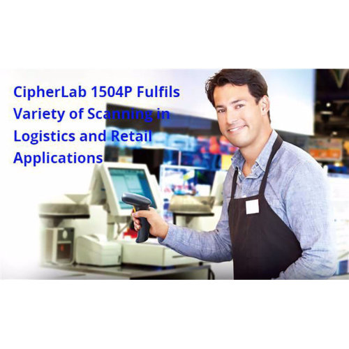 Barcode Scanner Fulfils both Logistics and Retail Applications|CipherLab Connection|June 2020