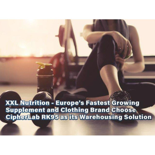 XXL Nutrition - Europe's Fastest Growing Supplement and Clothing Brand Choose CipherLab RK95|July 2021